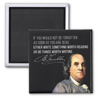 Benjamin Franklin Life advice quote magnet