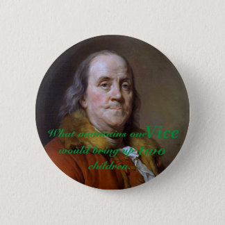 Benjamin Franklin Poor Richard Quote 2 Inch Round Button