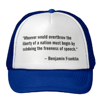 Benjamin Franklin quotation on freedom of speech. Trucker Hat