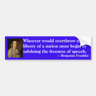Benjamin Franklin quote on freedom of speech Bumper Sticker