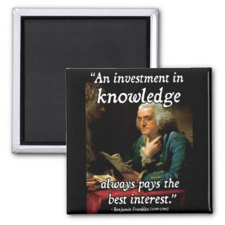 Benjamin Franklin Quote on Knowledge Square Magnet