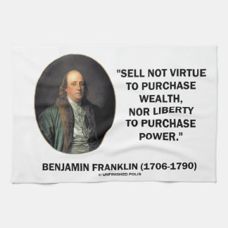 Benjamin Franklin Sell Not Virtue Nor Liberty Kitchen Towels