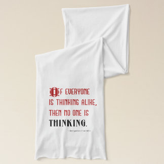 Benjamin Franklin Thinking Quote - Nonconformist Scarf