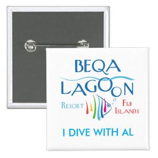 Beqa Lagoon Resort, I DIVE WITH AL 2 Inch Square Button