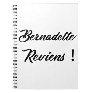 Bernadette return spiral notebook