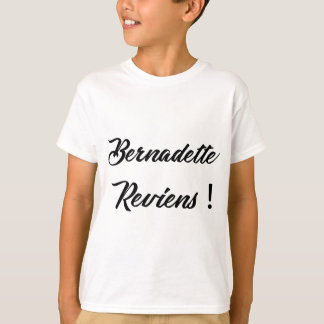 Bernadette return T-Shirt