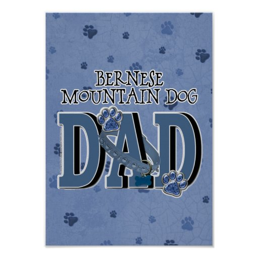 Bernese Mountain Dog DAD Posters