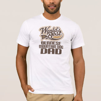 Bernese Mountain Dog Dad (Worlds Best) T-Shirt