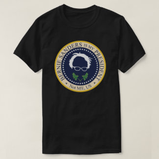 Bernie Is My President T-Shirt