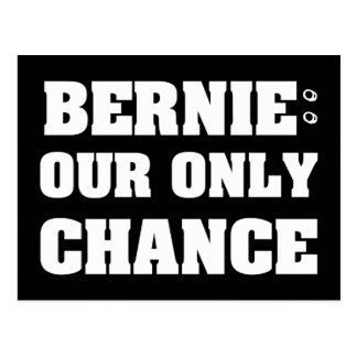 Bernie Our Only Chance Postcard