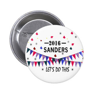 Bernie Sanders 2016. Let's do this. 2 Inch Round Button