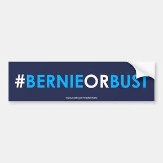 Bernie Sanders Bumper Sticker #BERNIEORBUST