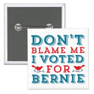 Bernie Sanders Don't Blame Me 2 Inch Square Button
