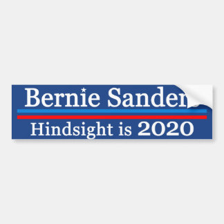 Bernie Sanders Hindsight is 2020 Bumper Sticker