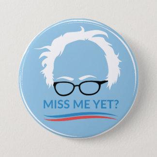 Bernie Sanders - Miss Me Yet? 3 Inch Round Button