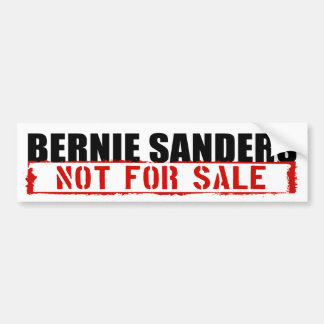 Bernie Sanders Not For Sale Bumper Sticker