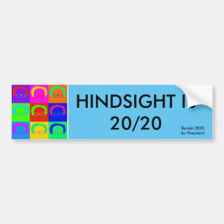 "Bernie Sanders Pop Art ""HINDSIGHT IS 20/20 Bumper Sticker"