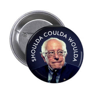 Bernie Sanders Shoulda Coulda Woulda 2 Inch Round Button