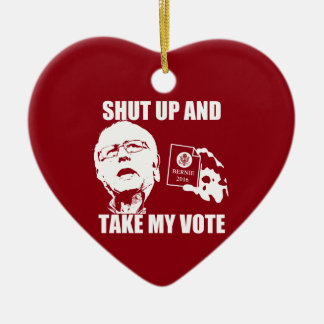 Bernie Sanders - Shut Up & Take My Vote Ceramic Heart Ornament