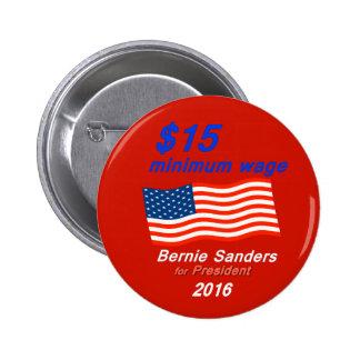Bernie Sanders Supports $15 Minimum Wage 2 Inch Round Button