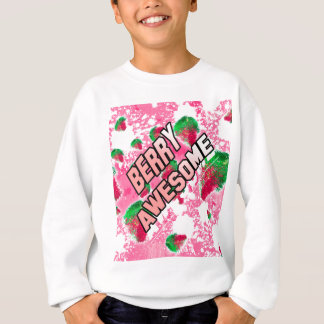 Berry Awesome Fruity Strawberries Sweatshirt