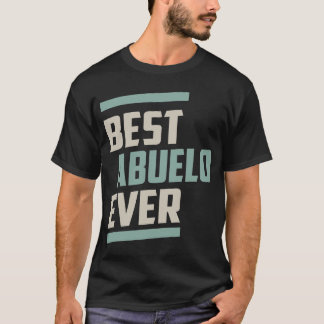 Best Abuelo Ever T-Shirt