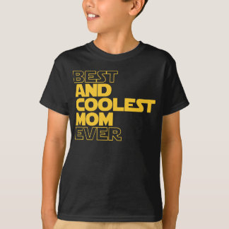 Best And Coolest Mom Ever T-shirt