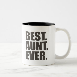 Best. Aunt. Ever. Two-Tone Coffee Mug