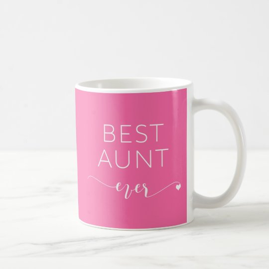 Best Aunt Ever with personal message on other side Coffee Mug