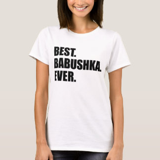 Best Babushka Ever T-Shirt