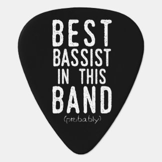 Best Bassist (probably) (wht) Guitar Pick