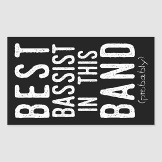 Best Bassist (probably) (wht) Sticker
