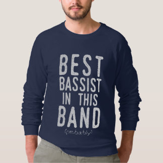 Best Bassist (probably) (wht) Sweatshirt