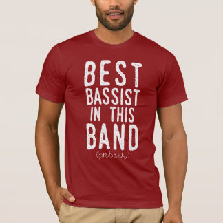 Best Bassist (probably) (wht) T-Shirt