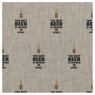 Best Beer is brewed in April Z86r8 Fabric