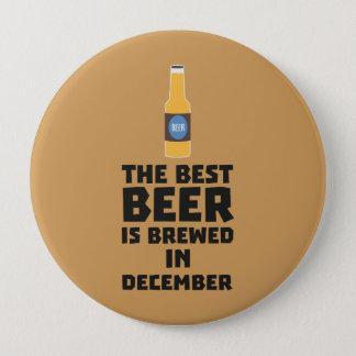 Best Beer is brewed in December Zfq4u 4 Inch Round Button