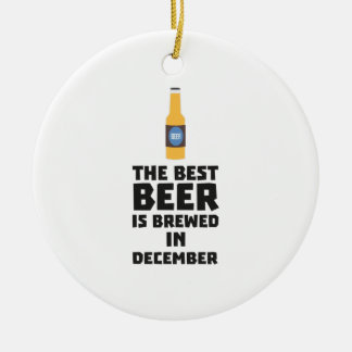 Best Beer is brewed in December Zfq4u Ceramic Ornament