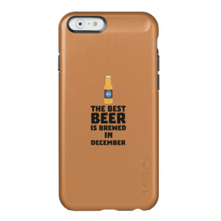 Best Beer is brewed in December Zfq4u Incipio Feather® Shine iPhone 6 Case