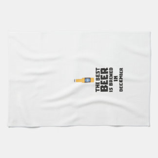 Best Beer is brewed in December Zfq4u Kitchen Towel