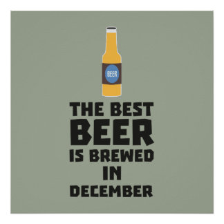 Best Beer is brewed in December Zfq4u Poster