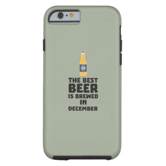 Best Beer is brewed in December Zfq4u Tough iPhone 6 Case