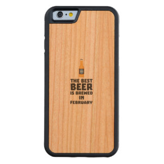 Best Beer is brewed in February Z4i8g Carved Cherry iPhone 6 Bumper Case