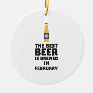 Best Beer is brewed in February Z4i8g Ceramic Ornament