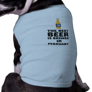 Best Beer is brewed in February Z4i8g Shirt