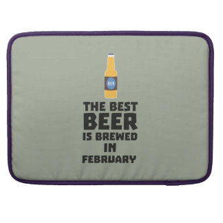 Best Beer is brewed in February Z4i8g Sleeve For MacBooks