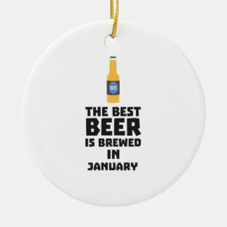 Best Beer is brewed in January Zxe8k Ceramic Ornament