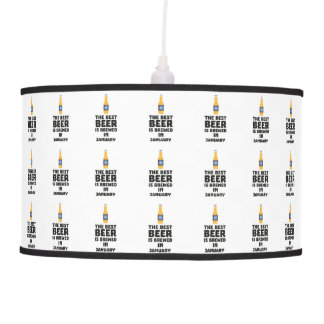 Best Beer is brewed in January Zxe8k Pendant Lamp