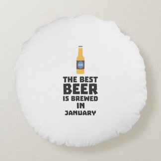 Best Beer is brewed in January Zxe8k Round Pillow