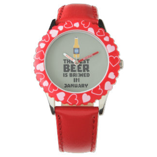 Best Beer is brewed in January Zxe8k Watch