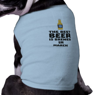 Best Beer is brewed in March Zp9fl Shirt